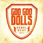 Rebel Beat - Goo Goo Dolls