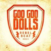 Rebel Beat - Goo Goo Dolls